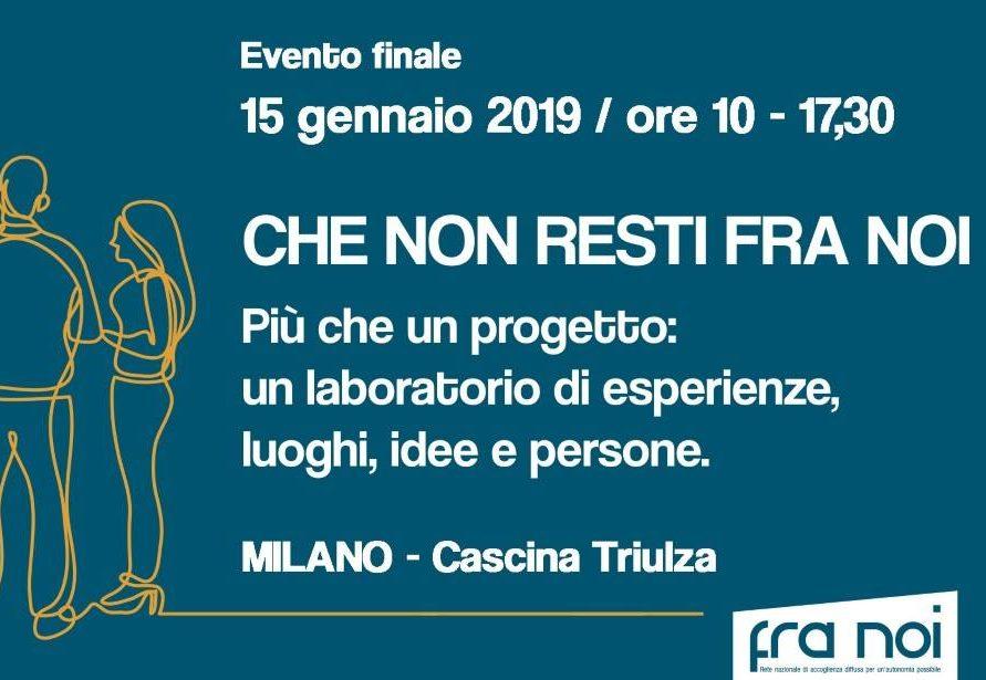 15 gennaio Cascina Triulza: evento finale del progetto FAMIFraNoi